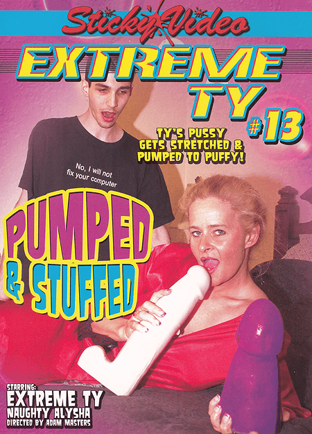 Extreme Ty #13 - Pumped & Stuffed