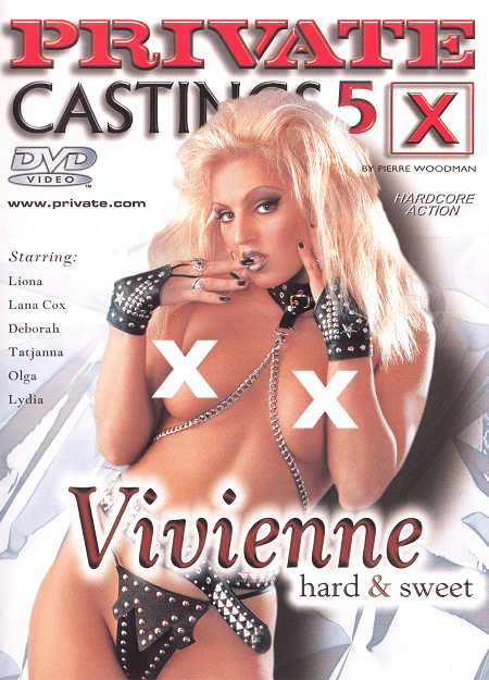 Private Castings #5 - Vivienne Hard & Sweet - Private