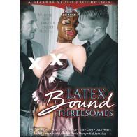Latex Bound Threesomes - Bizarre Video - DVD videofilm